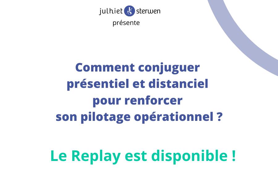 Replay : Comment conjuguer présentiel et distanciel pour renforcer son pilotage opérationnel?